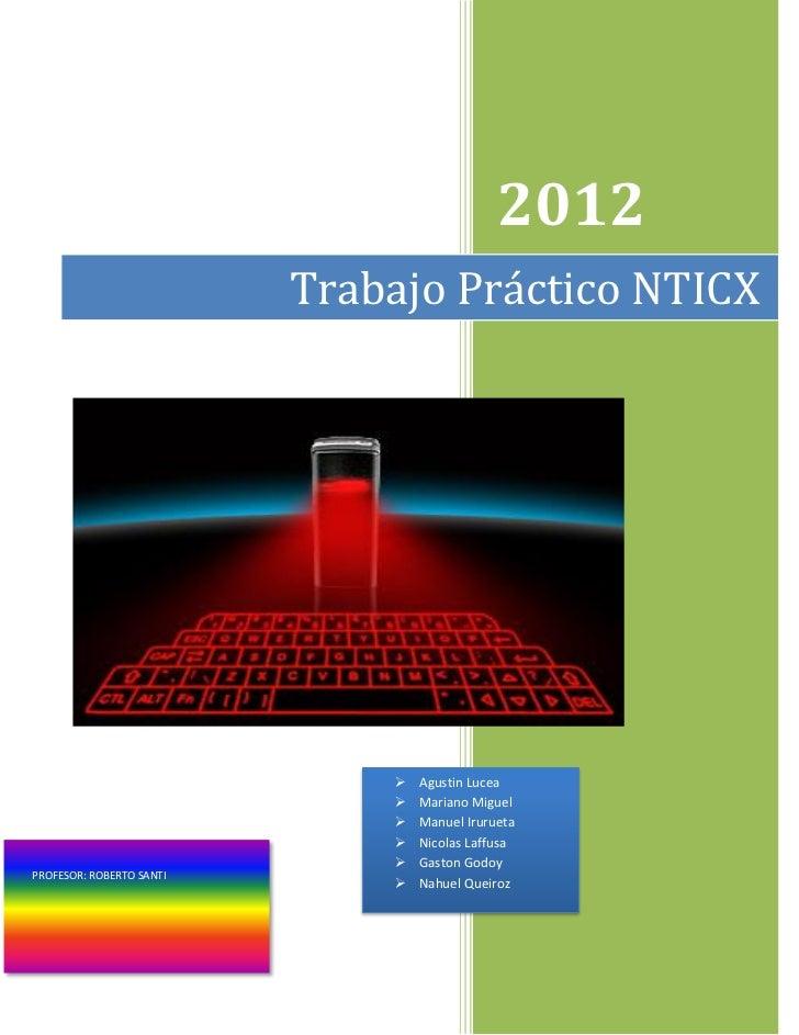 2012                          Trabajo Práctico NTICX                                 Agustin Lucea                       ...