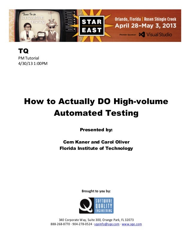TQ PM Tutorial 4/30/13 1:00PM  How to Actually DO High-volume Automated Testing Presented by: Cem Kaner and Carol Oliver F...