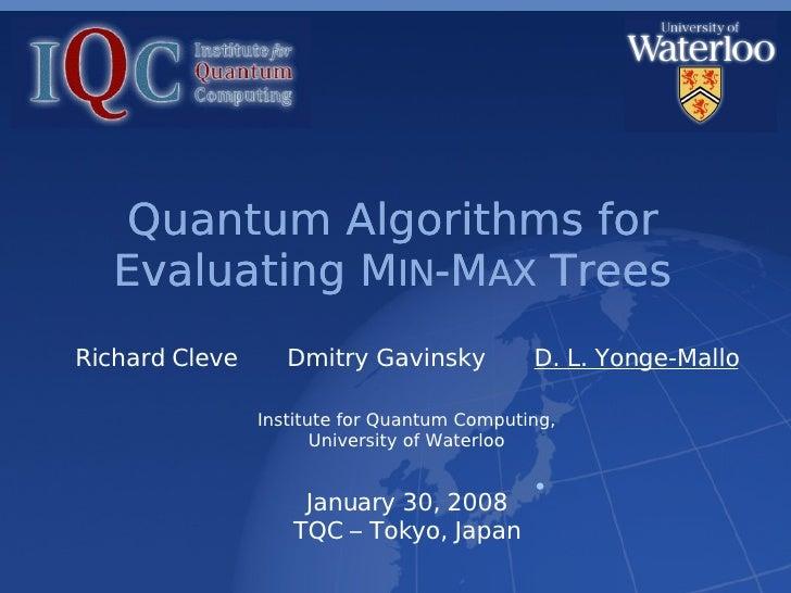 Quantum Algorithms for Evaluating MIN-MAX Trees