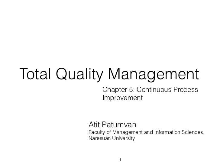 Total Quality Management              Chapter 5: Continuous Process              Improvement         Atit Patumvan        ...