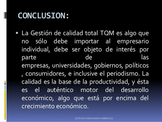 tqm conclusion Chapter five: summary and conclusions saudi aramco is one of the leading national companies in saudi arabia its experience in implementing tqm is an example of.
