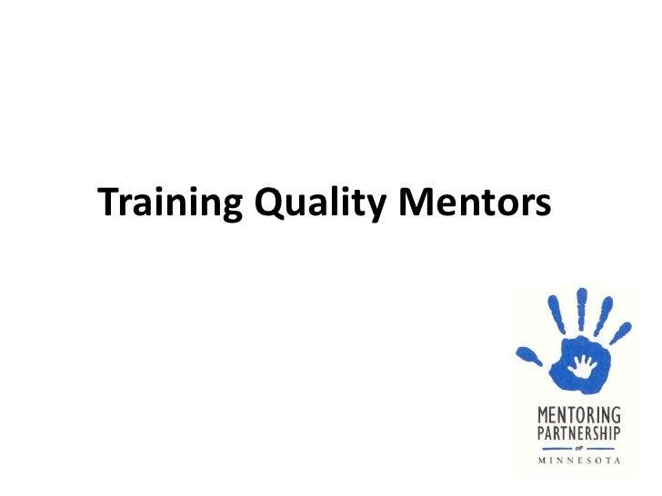 Training Quality Mentors