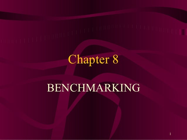 Chapter 8BENCHMARKING               1