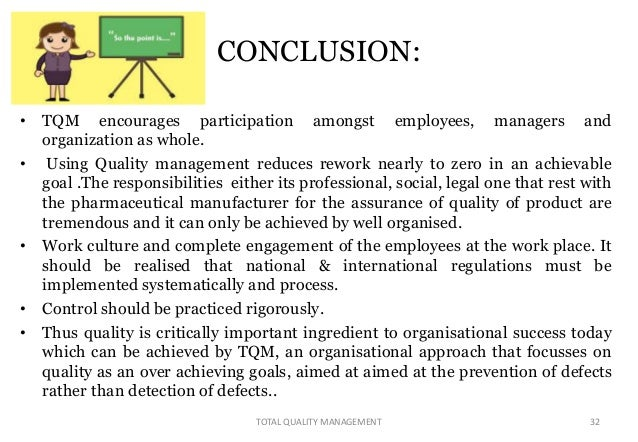 implementing the total quality management management essay Total quality management (tqm) is a management concept of achieving the best possible results from business inputs and operations most companies use tqm to improve customer value and to increase the sales and profitability from goods and services.