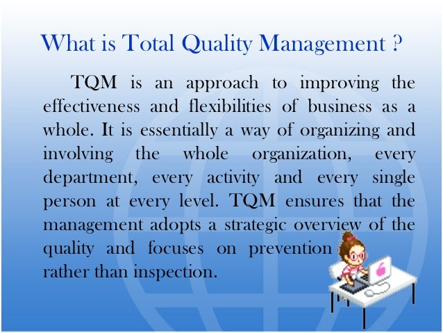 samsung and tqm An appropriate documented quality management system will help an organization not only achieve the objectives set out in its policy and strategy, but also, and equally importantly, sustain and build upon them.
