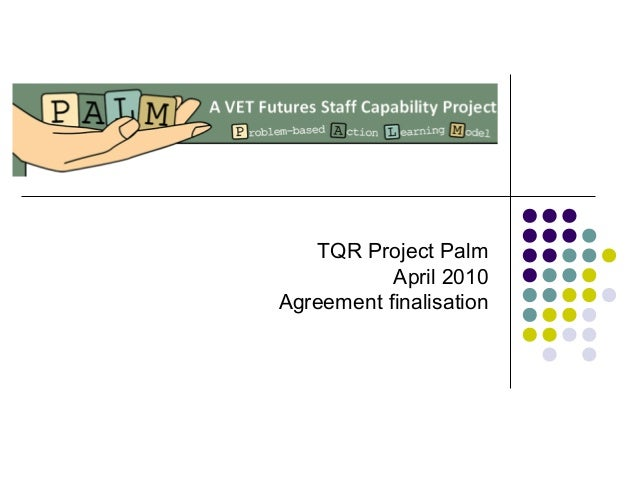 TQR Project Palm April 2010 Agreement finalisation