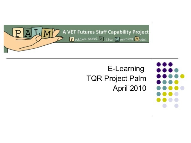 E-Learning TQR Project Palm April 2010