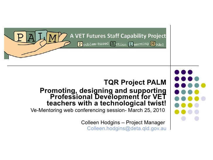 TQR Project PALM Promoting, designing and supporting Professional Development for VET teachers with a technological twist!...