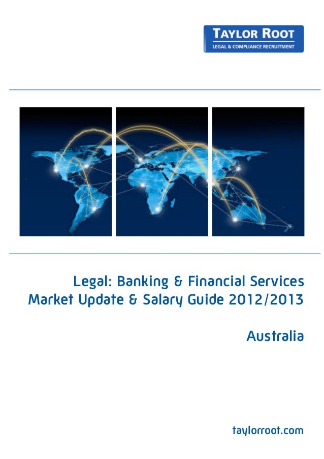 Legal: Banking & Financial ServicesMarket Update & Salary Guide 2012/2013                                Australia        ...