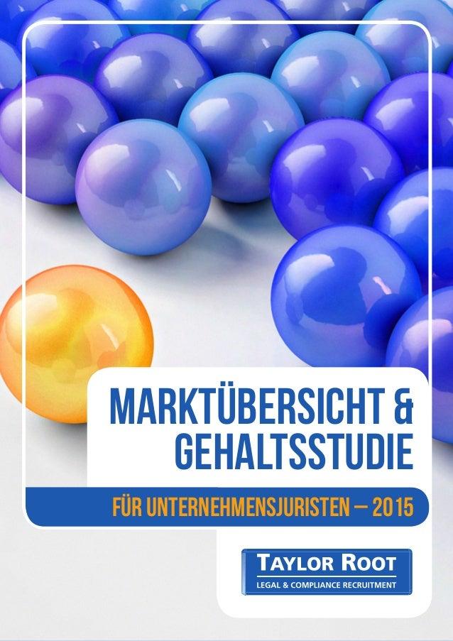 FÜR UNTERNEHMENSJURISTEN – 2015 MARKTÜBERSICHT & GEHALTSSTUDIE