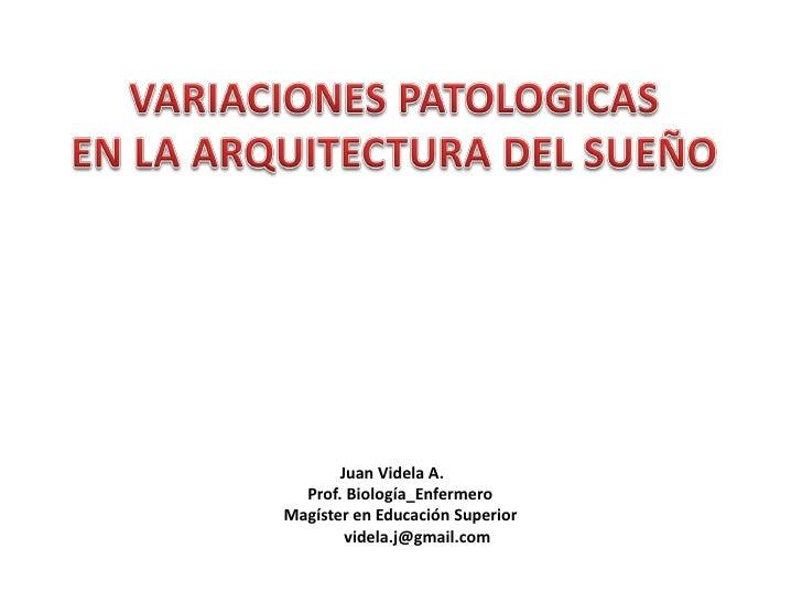 Juan Videla A.  Prof. Biología_EnfermeroMagíster en Educación Superior        videla.j@gmail.com