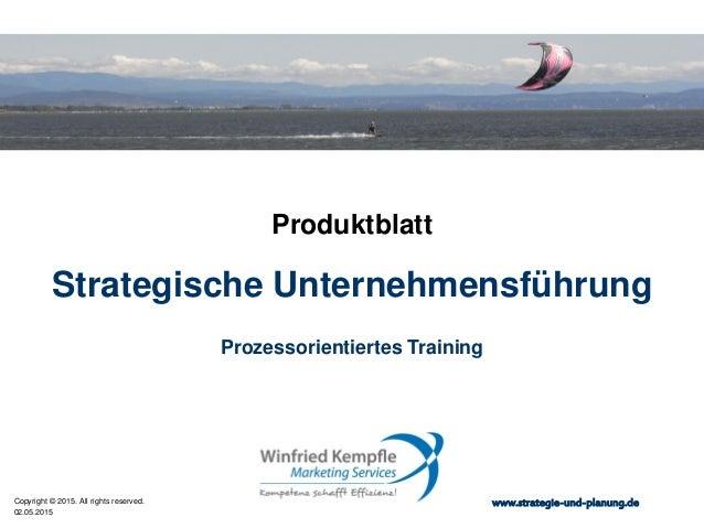 02.05.2015 Copyright © 2015. All rights reserved. www.strategie-und-planung.de Strategische Unternehmensführung Produktbla...