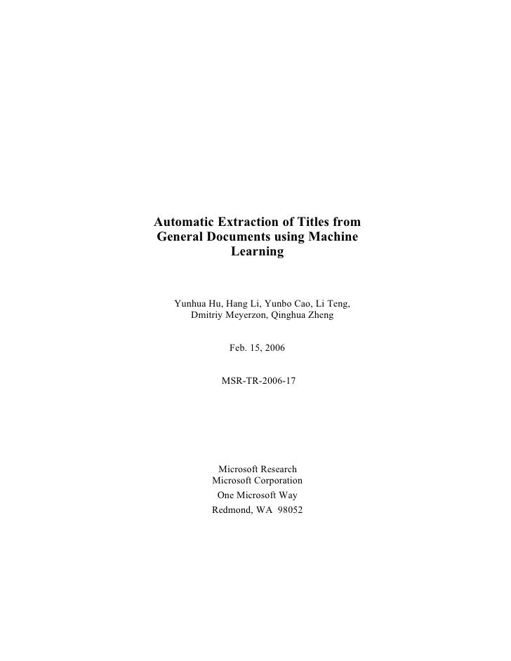 Automatic Extraction of Titles from General Documents using Machine             Learning      Yunhua Hu, Hang Li, Yunbo Ca...