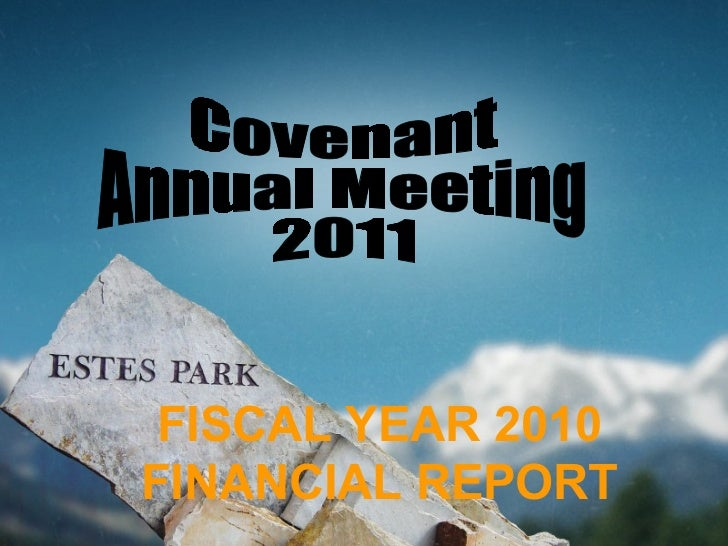 Covenant  Annual Meeting 2011 FISCAL YEAR 2010 FINANCIAL REPORT
