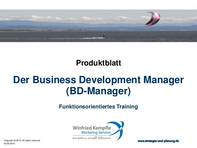 02.05.2015 Copyright © 2015. All rights reserved. www.strategie-und-planung.de Der Business Development Manager (BD-Manage...