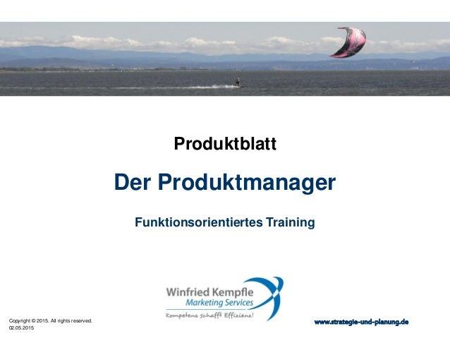 02.05.2015 Copyright © 2015. All rights reserved. www.strategie-und-planung.de Der Produktmanager Produktblatt Funktionsor...