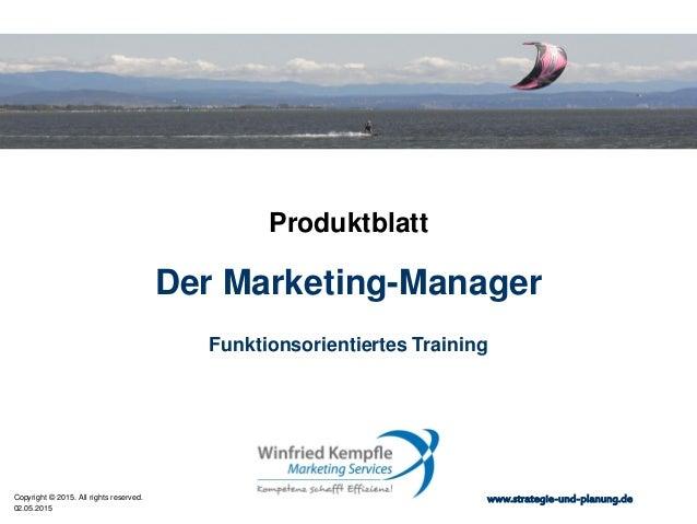 02.05.2015 Copyright © 2015. All rights reserved. www.strategie-und-planung.de Der Marketing-Manager Produktblatt Funktion...