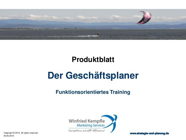 02.05.2015 Copyright © 2015. All rights reserved. www.strategie-und-planung.de Der Geschäftsplaner Produktblatt Funktionso...