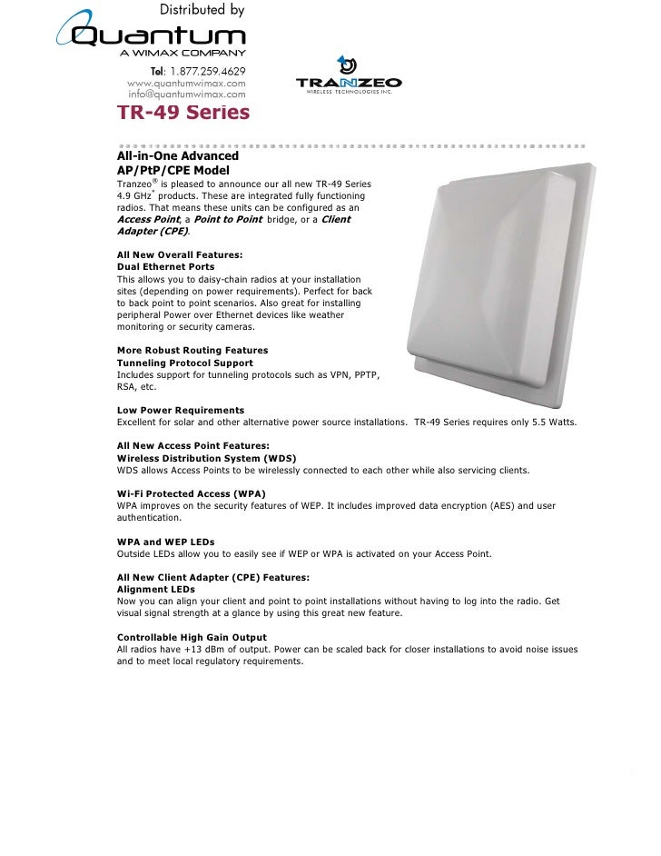 TR-49 Series All-in-One Advanced AP/PtP/CPE Model Tranzeo® is pleased to announce our all new TR-49 Series 4.9 GHz* produc...