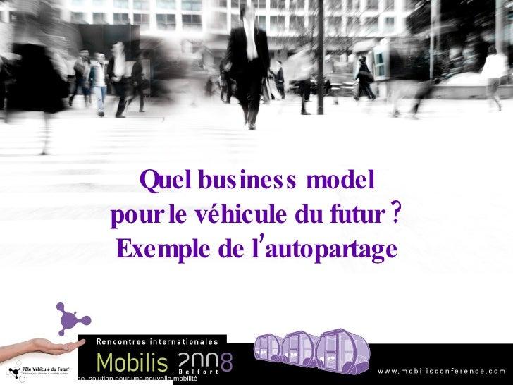 Quel business model pour le véhicule du futur ? Exemple de l'autopartage