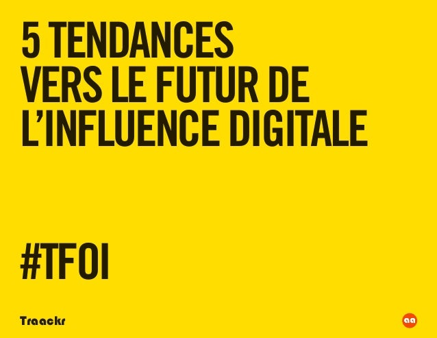 5 TENDANCESVERS LE FUTUR DEL'INFLUENCE DIGITALE#TFOITraackr