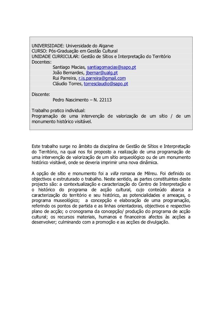 UNIVERSIDADE: Universidade do AlgarveCURSO: Pós-Graduação em Gestão CulturalUNIDADE CURRICULAR: Gestão de Sítios e Interpr...