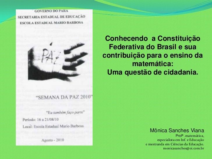 Conhecendo a Constituição  Federativa do Brasil e suacontribuição para o ensino da         matemática: Uma questão de cida...