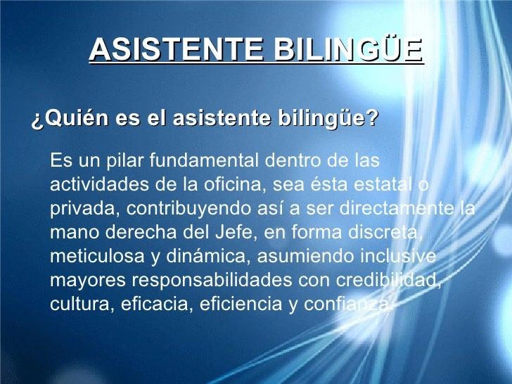 ASISTENTE BILINGÜE <ul><li>¿Quién es el asistente bilingüe? </li></ul><ul><li>Es un pilar fundamental dentro de las activi...
