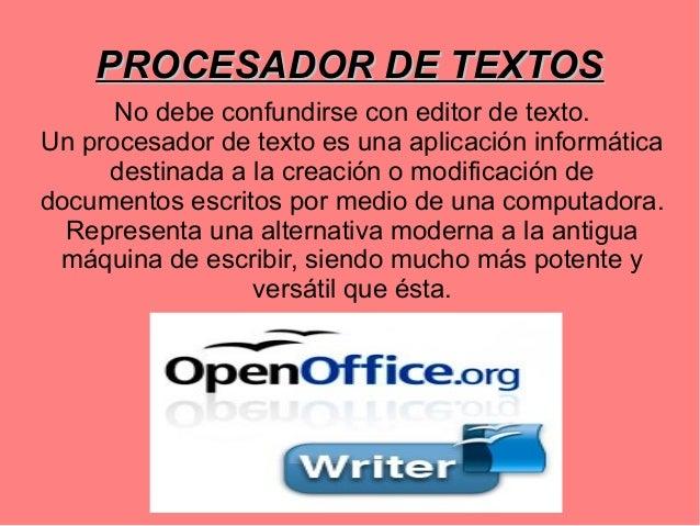 PROCESADOR DE TEXTOSPROCESADOR DE TEXTOSNo debe confundirse con editor de texto.Un procesador de texto es una aplicación i...