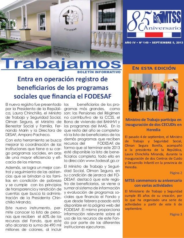 Entra en operación registro de beneficiarios de los programas sociales que financia el FODESAF En esta edición Ministro de...