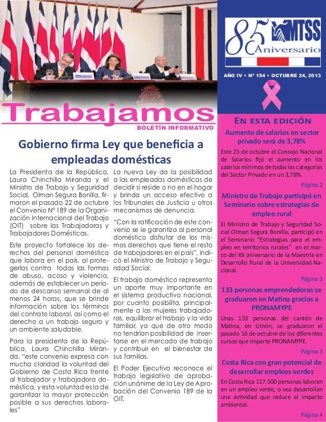 AÑO IV • nº 154 • Octubre 24, 2013  Trabajamos Boletín informativo  Gobierno firma Ley que beneficia a empleadas doméstica...