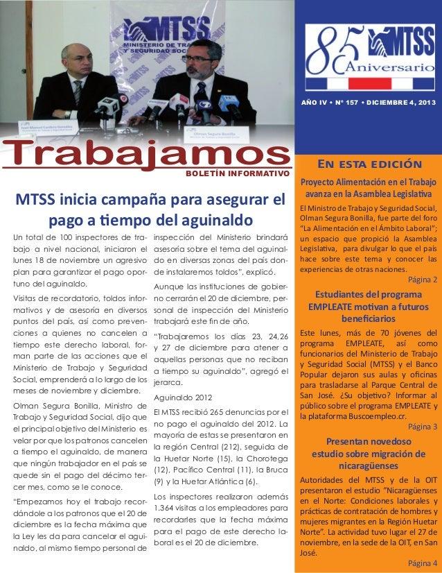 AÑO IV • nº 157 • diciembre 4, 2013  Trabajamos Boletín informativo  MTSS inicia campaña para asegurar el pago a tiempo de...