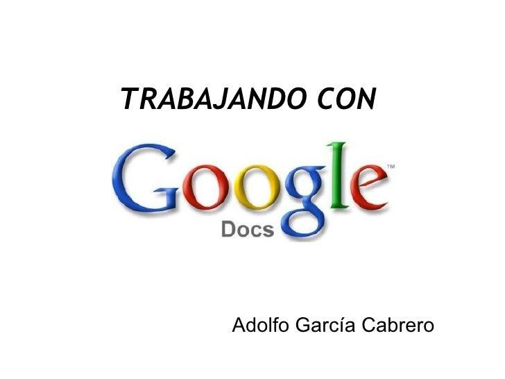 Adolfo García Cabrero TRABAJANDO CON