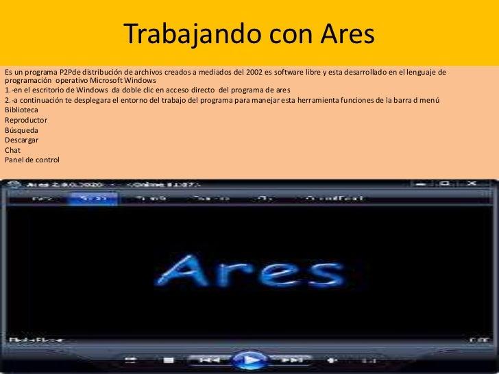 Trabajando con AresEs un programa P2Pde distribución de archivos creados a mediados del 2002 es software libre y esta desa...