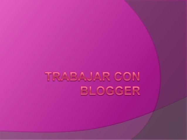 Trabajar con blogger
