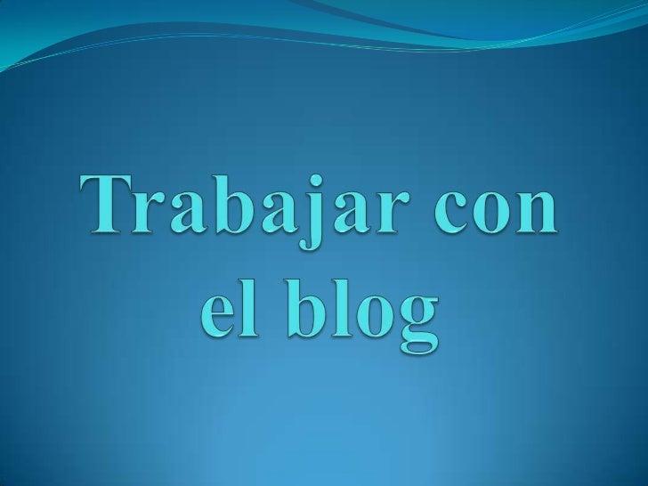 Trabajar con el blog<br />