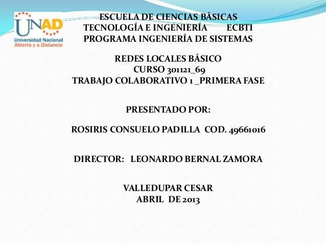 ESCUELA DE CIENCIAS BÁSICAS  TECNOLOGÍA E INGENIERÍA     ECBTI  PROGRAMA INGENIERÍA DE SISTEMAS        REDES LOCALES BÁSIC...