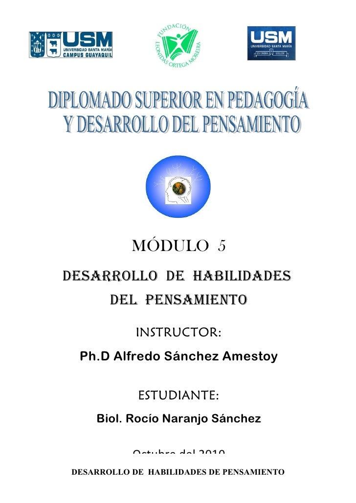 MÓDULO 5 DESARROLLO DE HABILIDADES        DEL PENSAMIENTO              INSTRUCTOR:  Ph.D Alfredo Sánchez Amestoy          ...