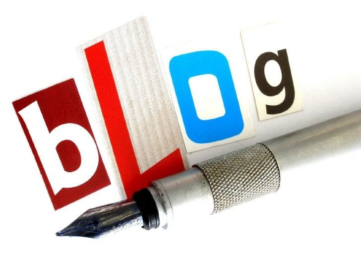 ¿Qué es un Blog?    Un Blog es un sitio web periódicamenteactualizado que recopila cronológicamente textoso artículos de u...