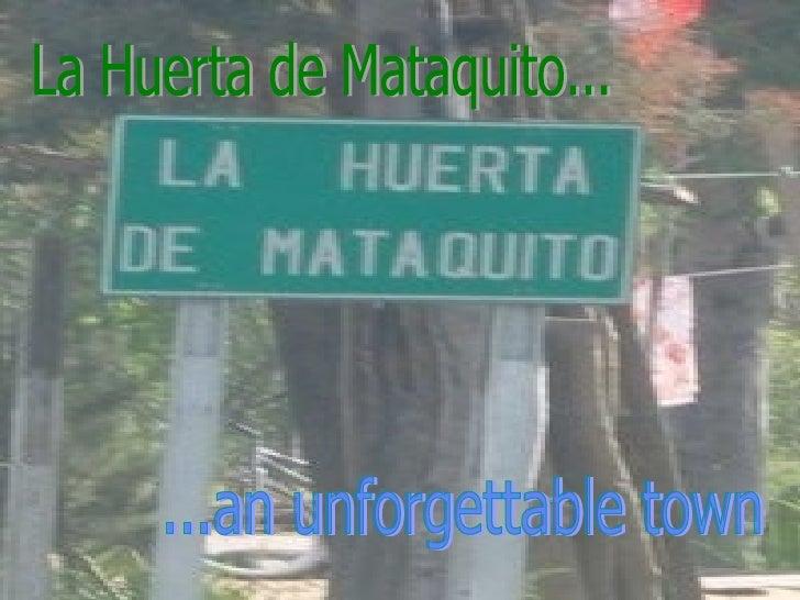 La Huerta de Mataquito... ...an unforgettable town