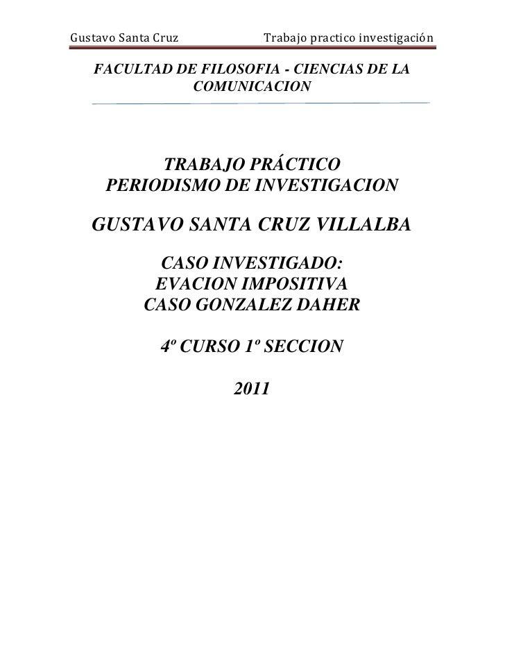 FACULTAD DE FILOSOFIA - CIENCIAS DE LA COMUNICACION<br />342265126365<br />TRABAJO PRÁCTICO <br />PERIODISMO DE INVESTIGAC...