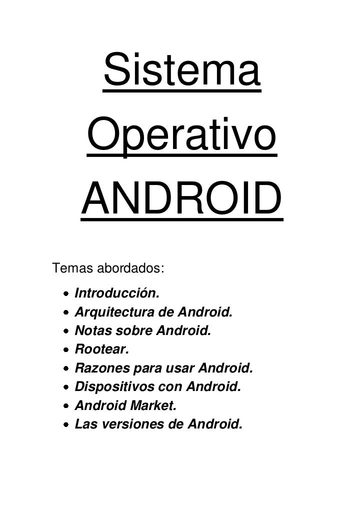 Sistema    Operativo    ANDROIDTemas abordados:   Introducción.   Arquitectura de Android.   Notas sobre Android.   Rootea...