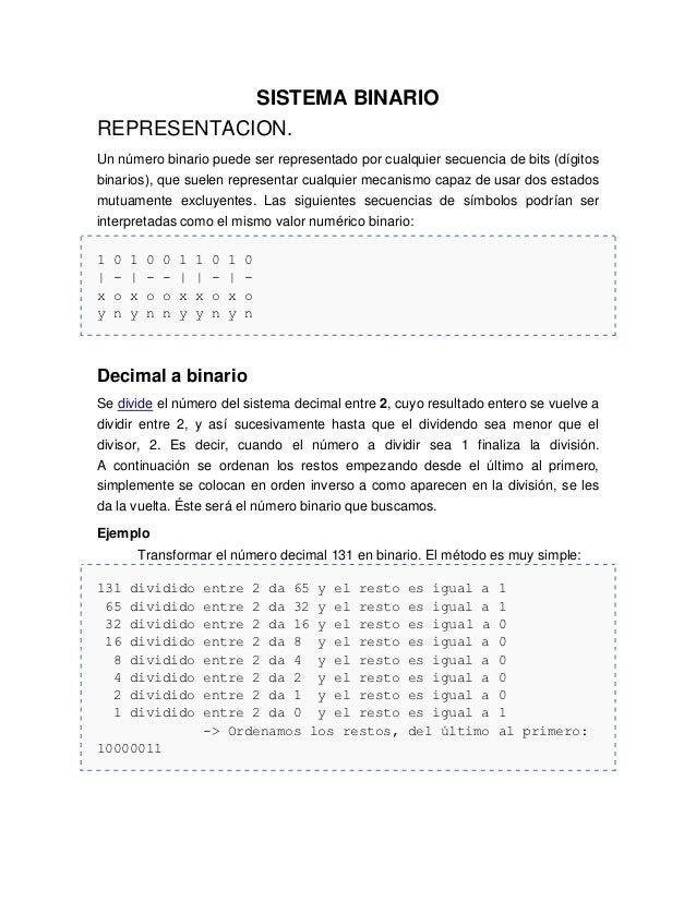 SISTEMA BINARIOREPRESENTACION.Un número binario puede ser representado por cualquier secuencia de bits (dígitosbinarios), ...