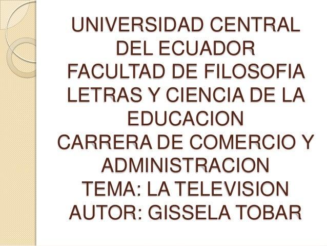 UNIVERSIDAD CENTRAL     DEL ECUADOR FACULTAD DE FILOSOFIA LETRAS Y CIENCIA DE LA      EDUCACIONCARRERA DE COMERCIO Y    AD...