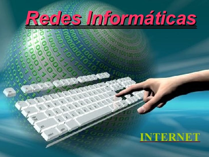Redes Informáticas <ul><ul><li>INTERNET </li></ul></ul>