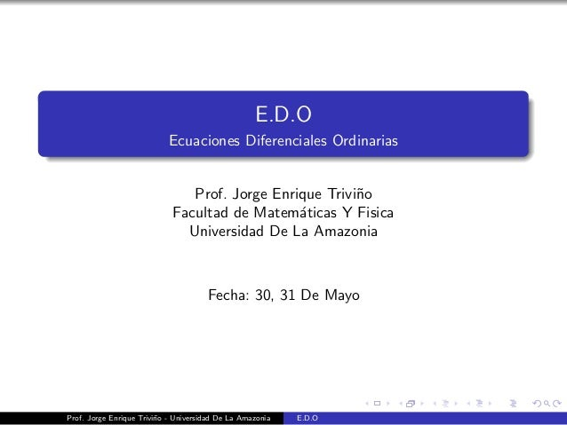 E.D.O - Ecuaciones Diferenciales Ordinarias