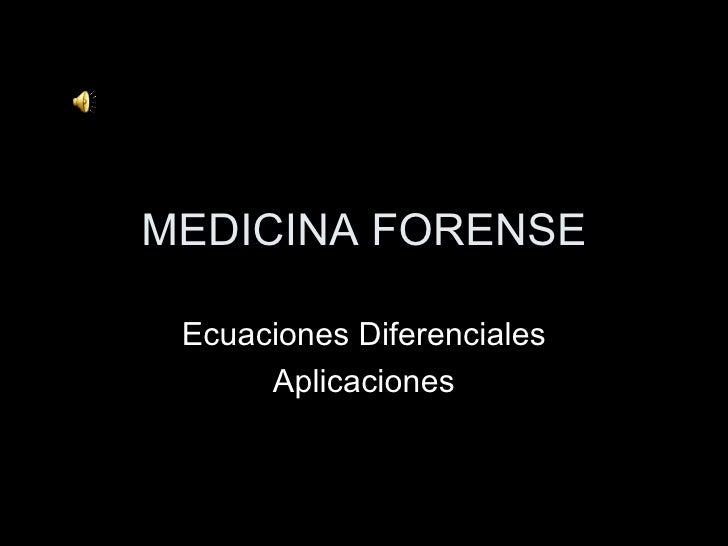 MEDICINA FORENSE Ecuaciones Diferenciales Aplicaciones