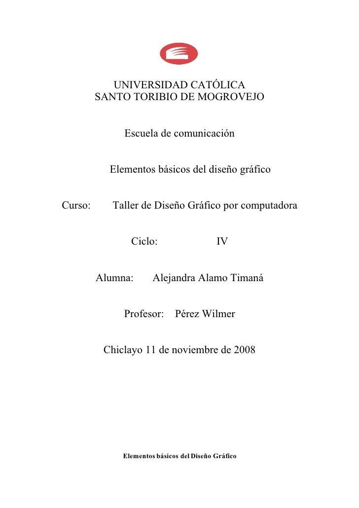 UNIVERSIDAD CATÓLICA          SANTO TORIBIO DE MOGROVEJO                 Escuela de comunicación              Elementos bá...