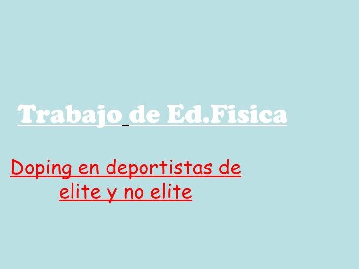 Trabajo   de Ed.Fisica Doping en deportistas de elite y no elite