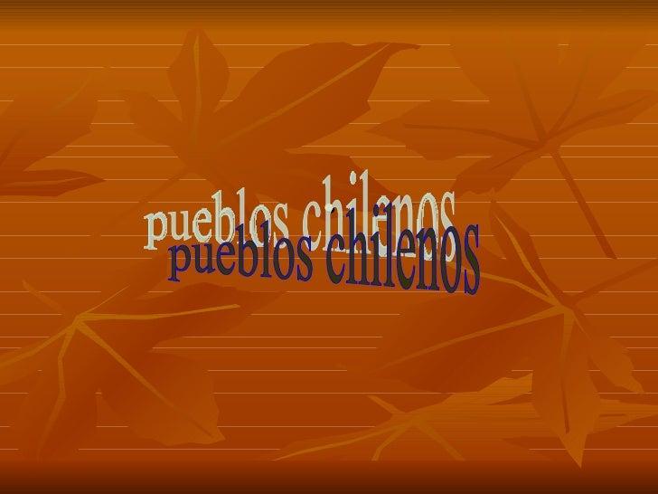 . pueblos chilenos